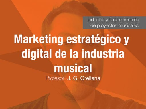 Marketing estratégico y digital de la industria musical